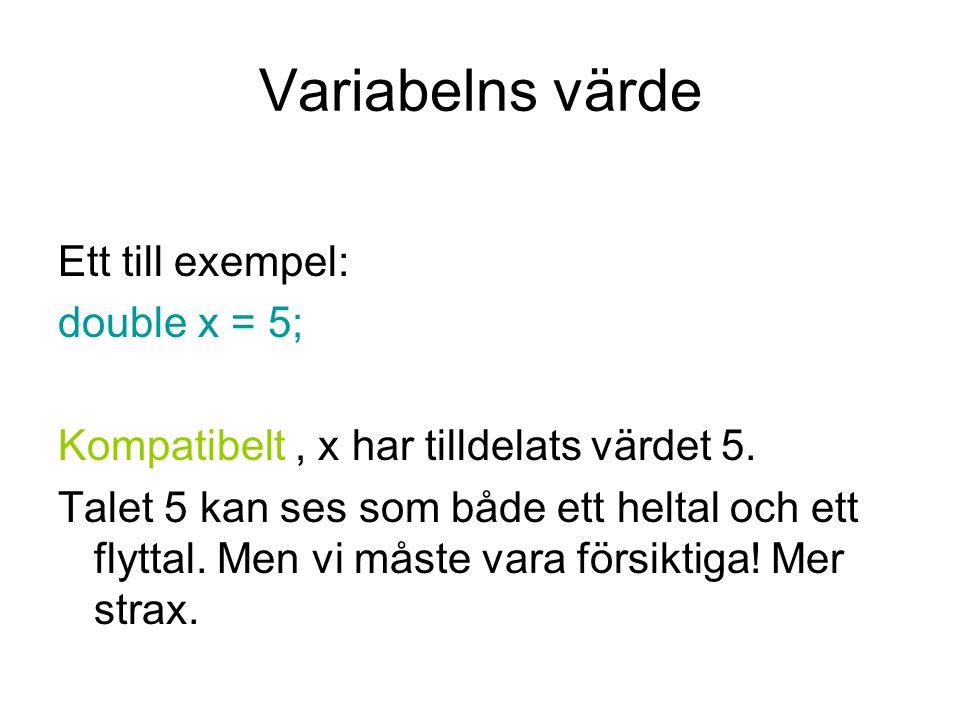 Variabelns värde Ett till exempel: double x = 5;