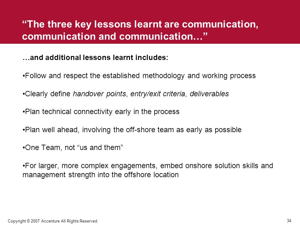 The three key lessons learnt are communication, communication and communication…