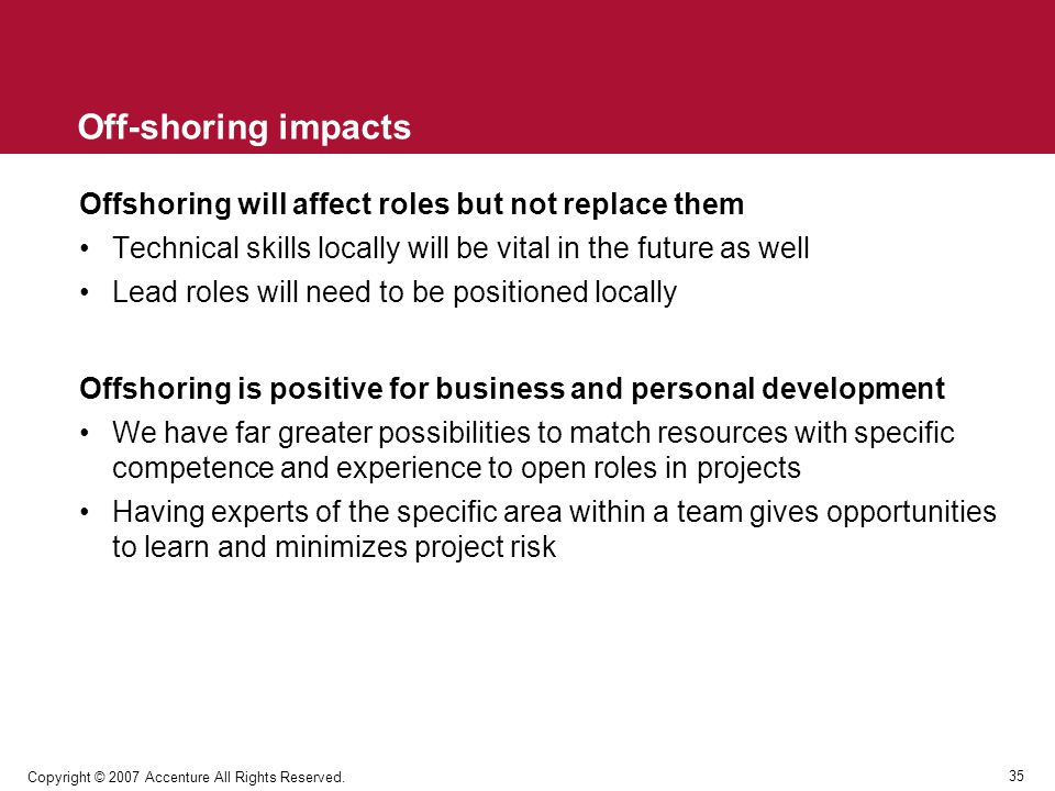 Off-shoring impacts Offshoring will affect roles but not replace them