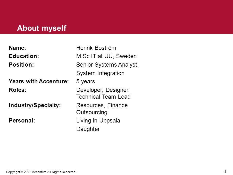 About myself Name: Henrik Boström Education: M Sc IT at UU, Sweden