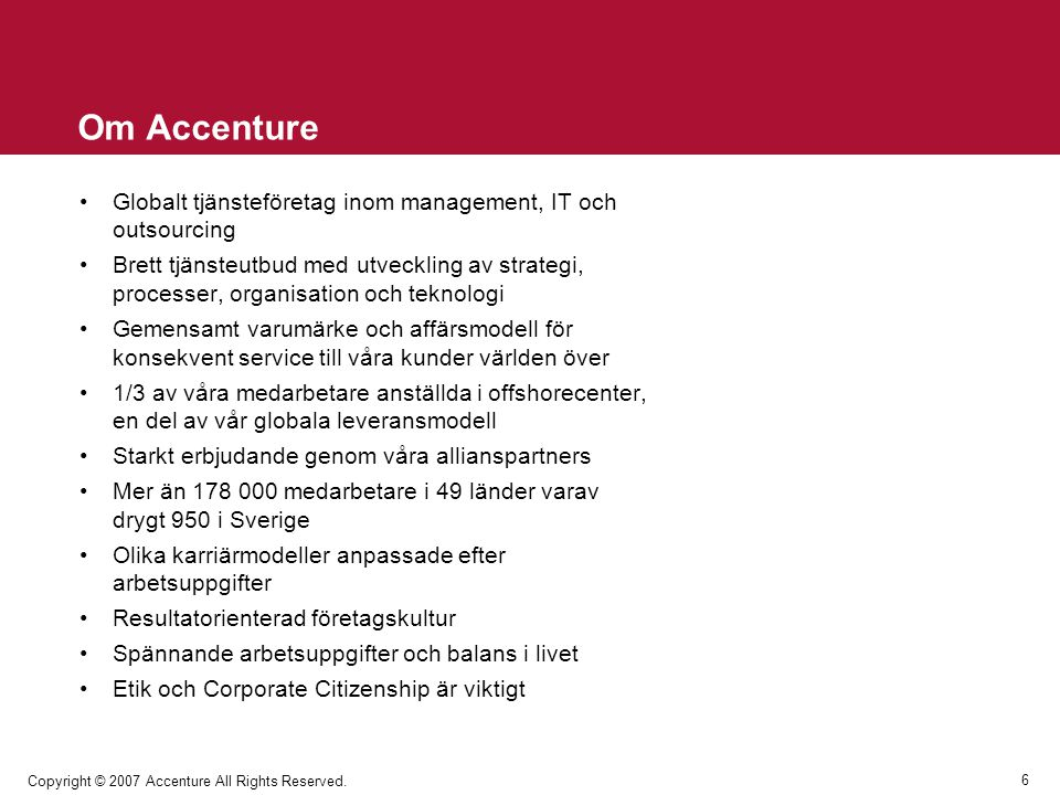 Om Accenture Globalt tjänsteföretag inom management, IT och outsourcing.