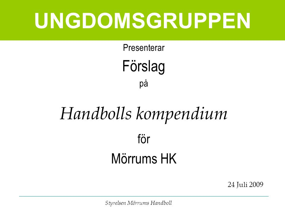 UNGDOMSGRUPPEN Handbolls kompendium Förslag Mörrums HK för Presenterar