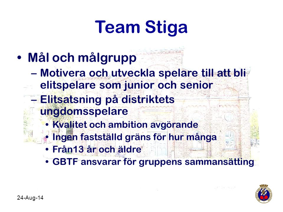 Team Stiga Mål och målgrupp