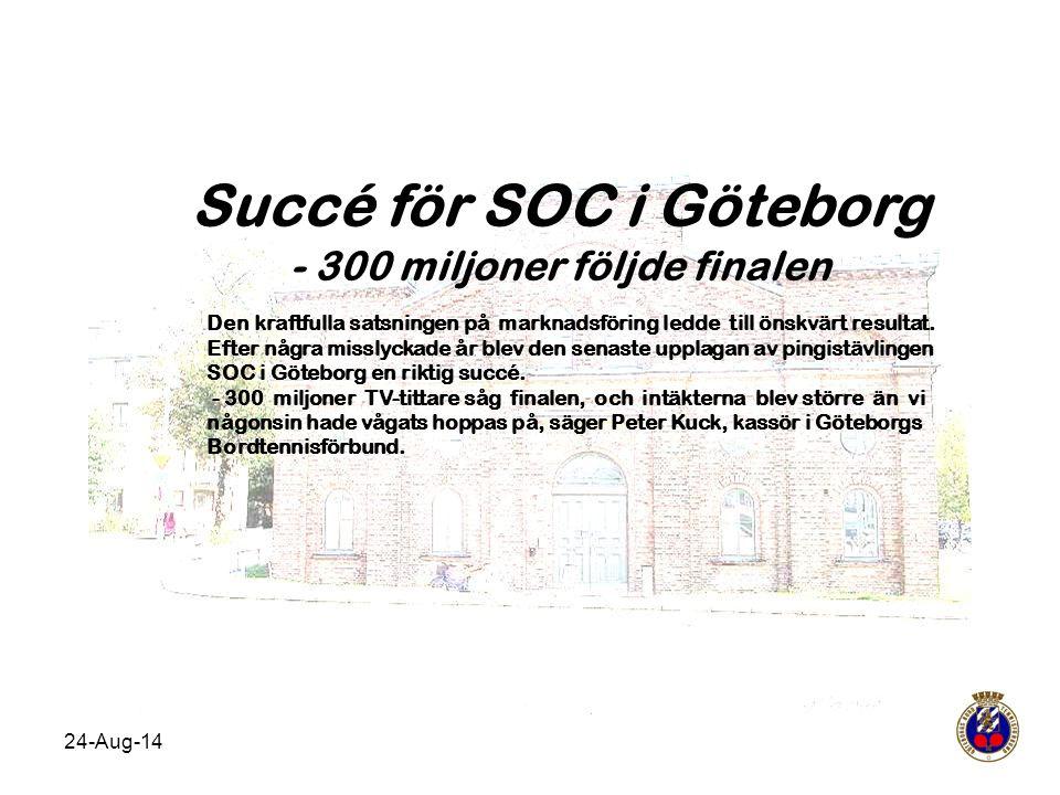 Succé för SOC i Göteborg - 300 miljoner följde finalen
