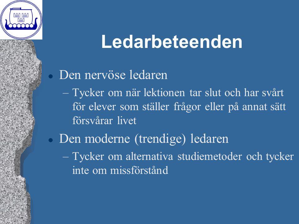 Ledarbeteenden Den nervöse ledaren Den moderne (trendige) ledaren