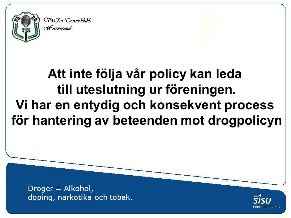 Att inte följa vår policy kan leda till uteslutning ur föreningen.