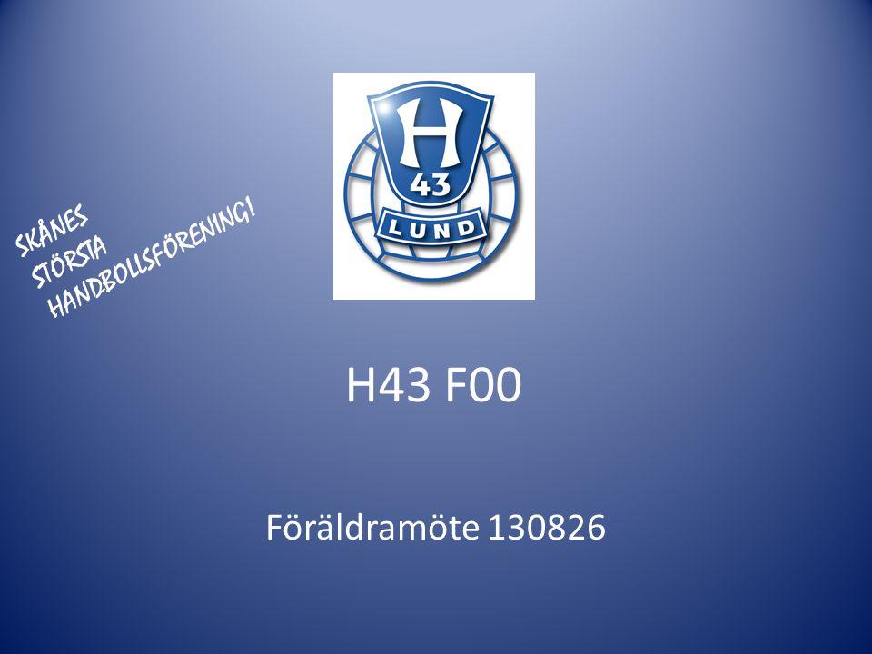 SKÅNES HANDBOLLSFÖRENING! STÖRSTA H43 F00 Föräldramöte 130826