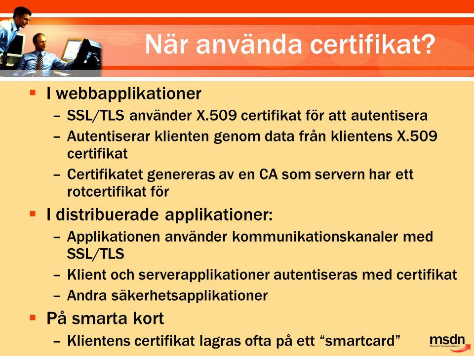 När använda certifikat