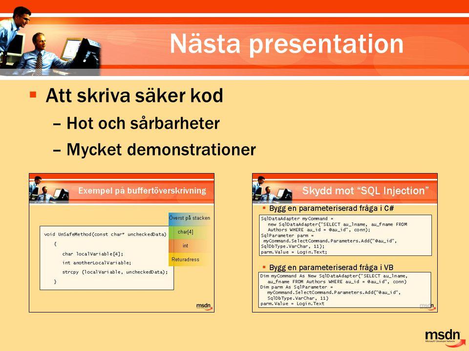 Nästa presentation Att skriva säker kod Hot och sårbarheter