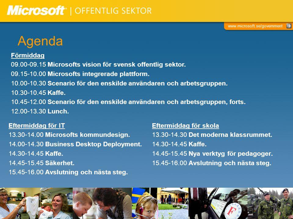 Agenda Förmiddag. 09.00-09.15 Microsofts vision för svensk offentlig sektor. 09.15-10.00 Microsofts integrerade plattform.