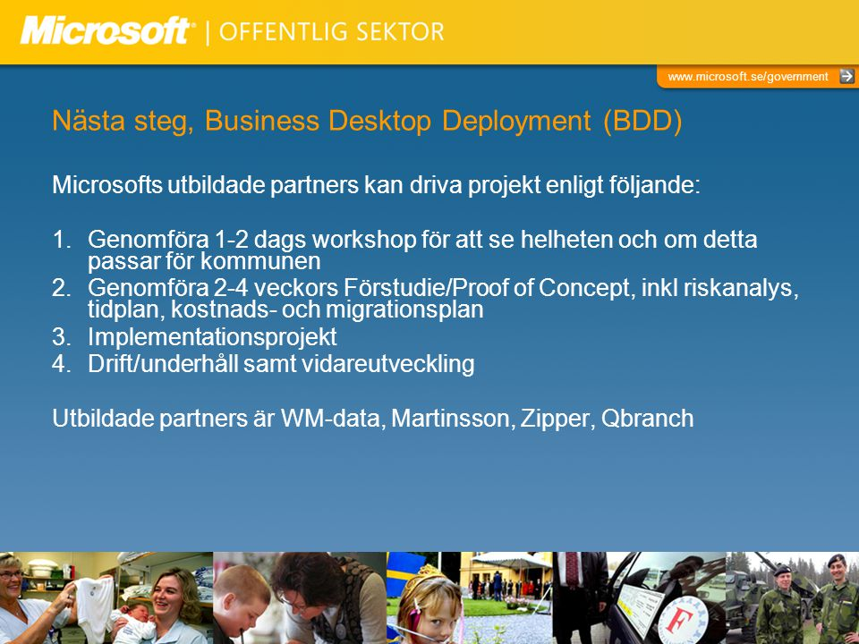 Nästa steg, Business Desktop Deployment (BDD)