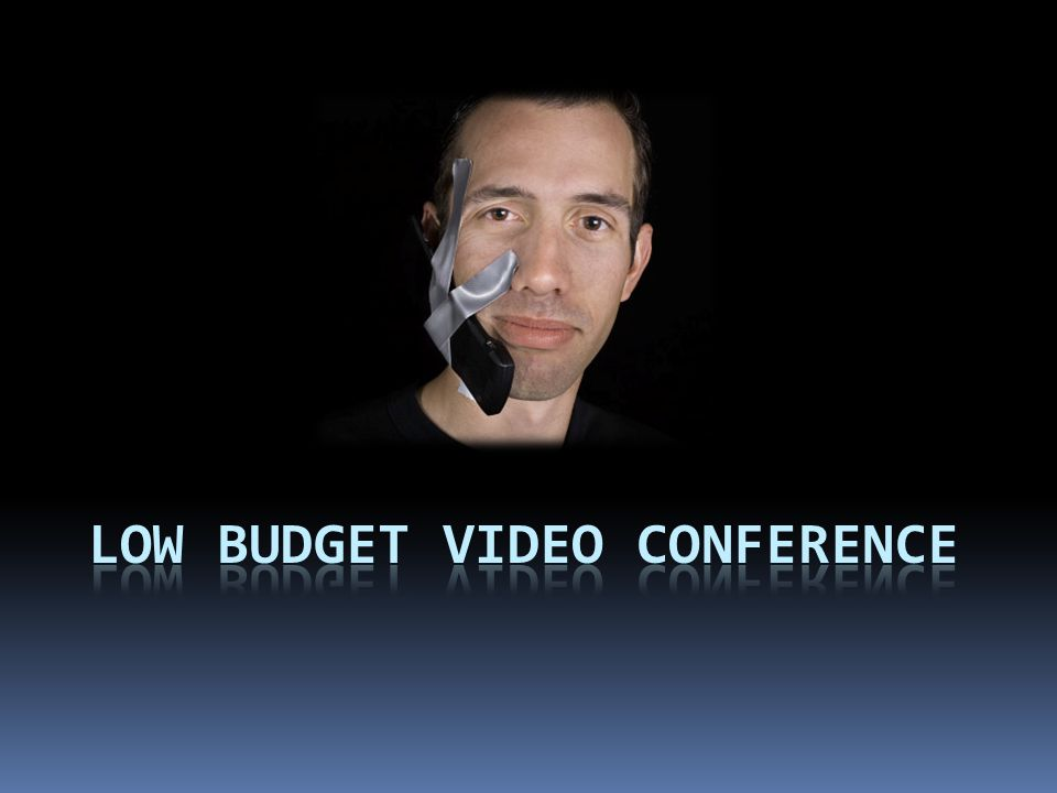 Low Budget Video conference