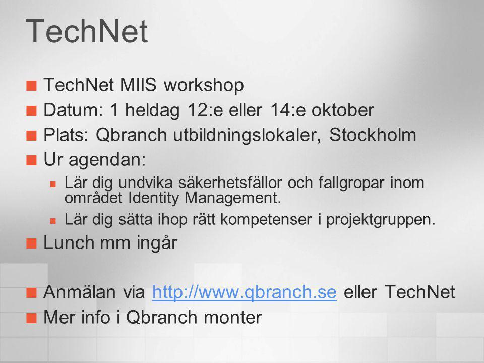 TechNet TechNet MIIS workshop Datum: 1 heldag 12:e eller 14:e oktober