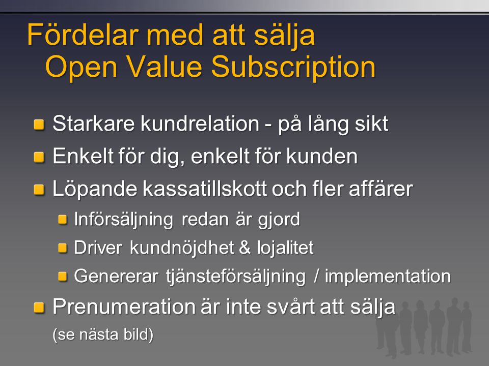 Fördelar med att sälja Open Value Subscription