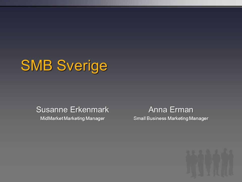 SMB Sverige Susanne Erkenmark Anna Erman MidMarket Marketing Manager
