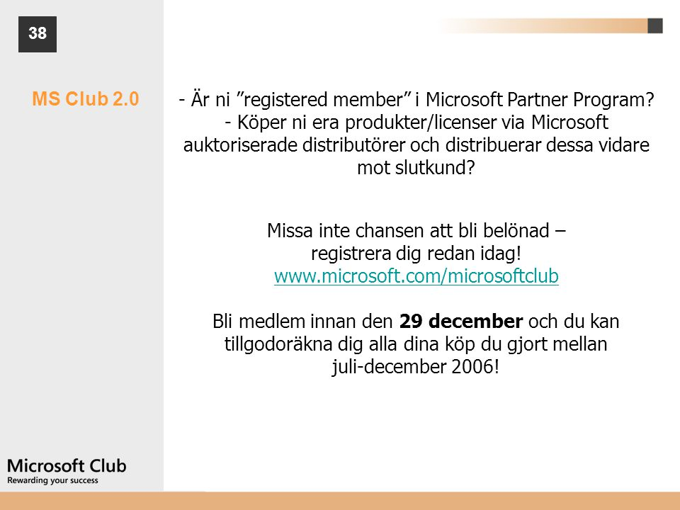 - Är ni registered member i Microsoft Partner Program