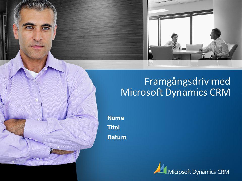 Framgångsdriv med Microsoft Dynamics CRM