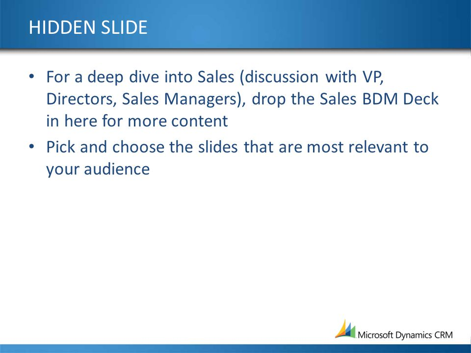 HIDDEN SLIDE For a deep dive into Sales (discussion with VP, Directors, Sales Managers), drop the Sales BDM Deck in here for more content.