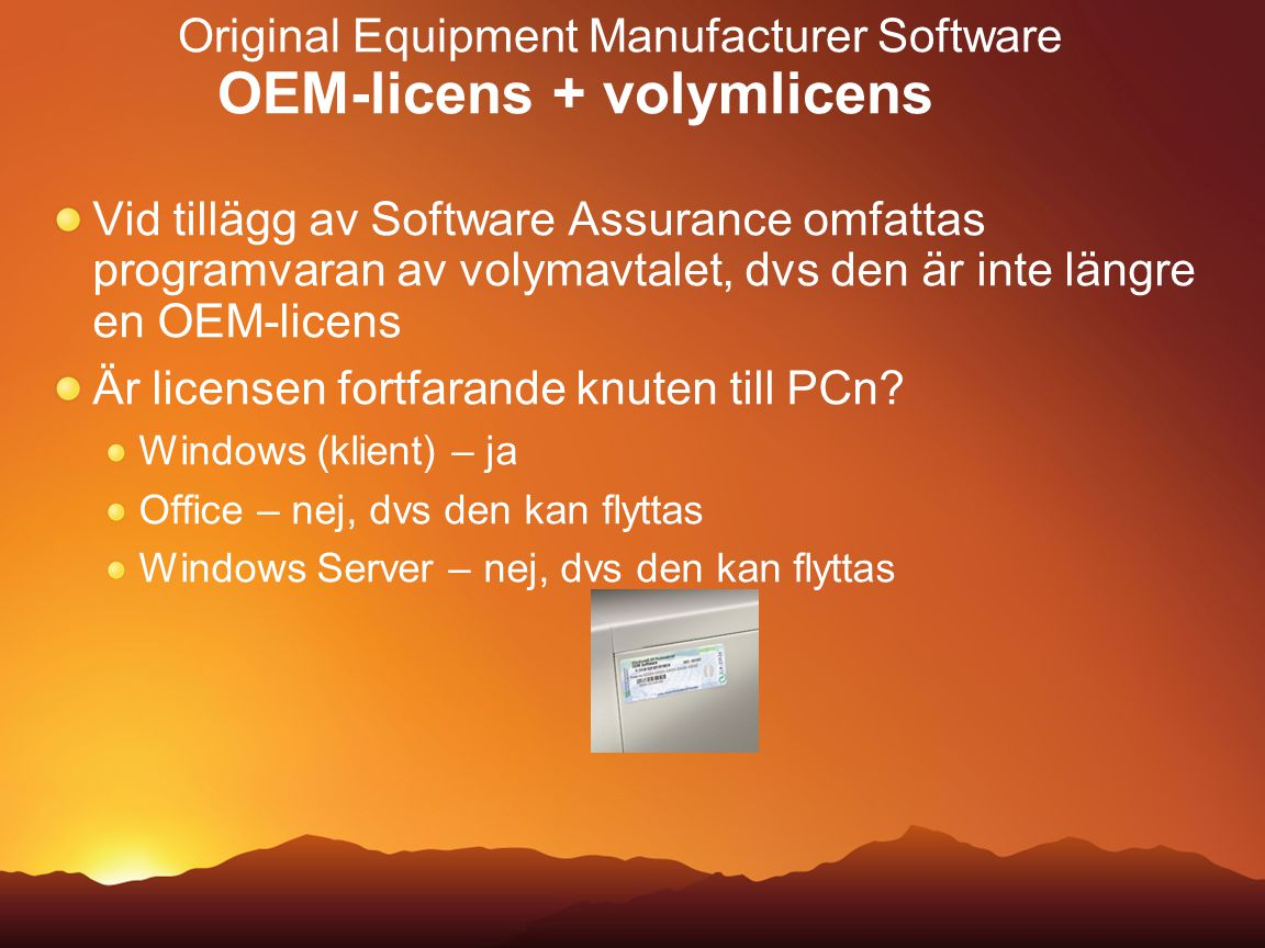 Original Equipment Manufacturer Software OEM-licens + volymlicens