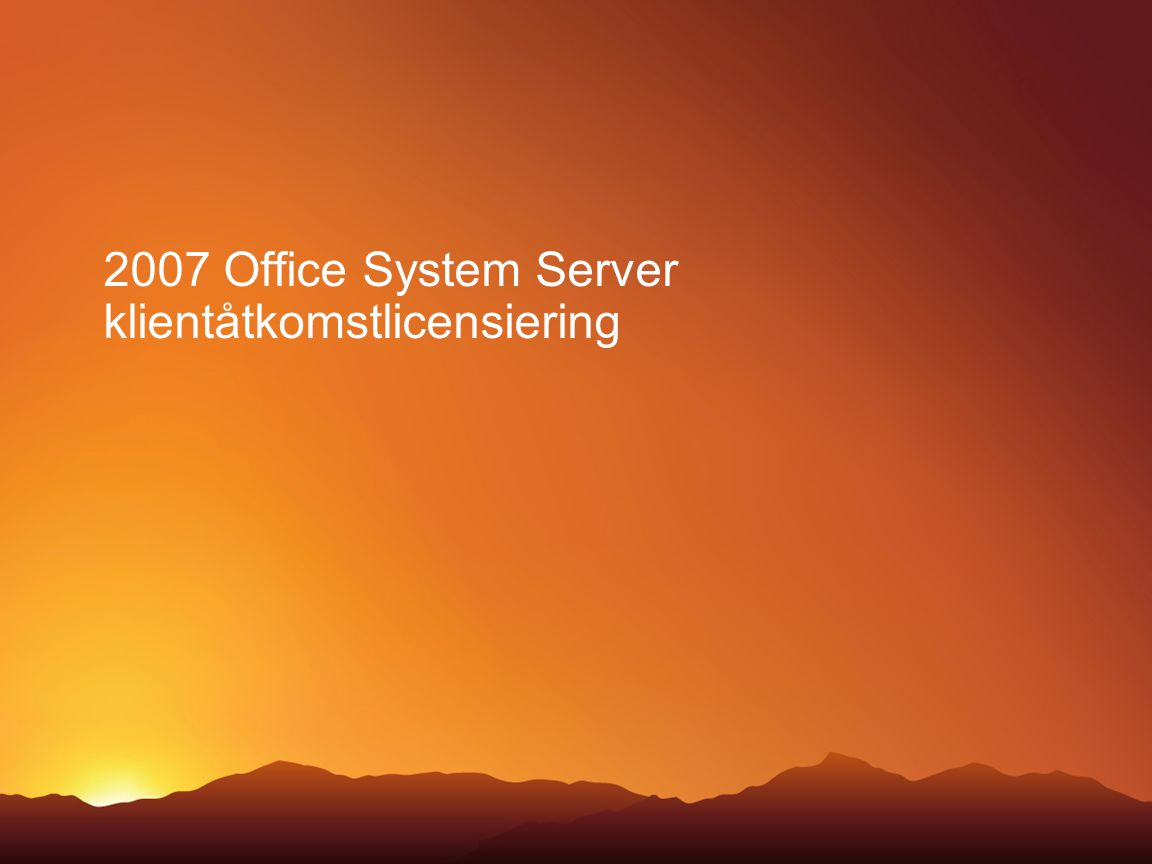 2007 Office System Server klientåtkomstlicensiering