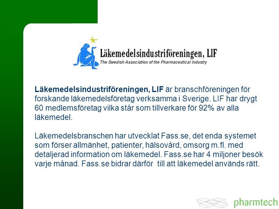 Läkemedelsindustriföreningen, LIF är branschföreningen för forskande läkemedelsföretag verksamma i Sverige. LIF har drygt