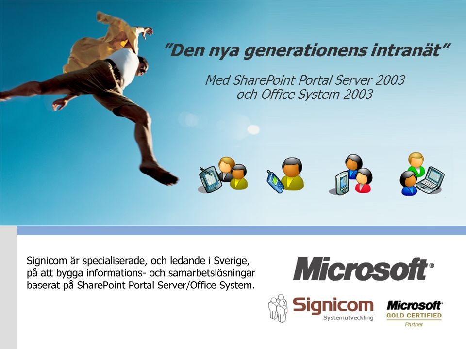 Den nya generationens intranät Med SharePoint Portal Server 2003 och Office System 2003