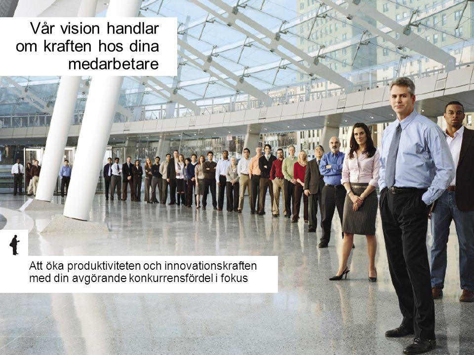 Vår vision handlar om kraften hos dina medarbetare