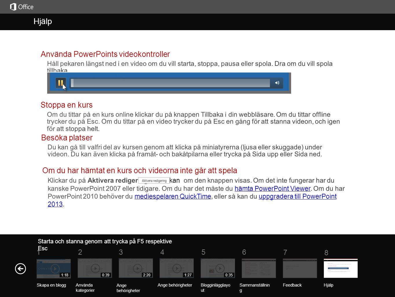 Hjälp Help Använda PowerPoints videokontroller Stoppa en kurs
