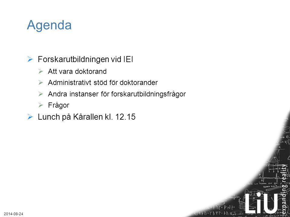 Agenda Forskarutbildningen vid IEI Lunch på Kårallen kl. 12.15