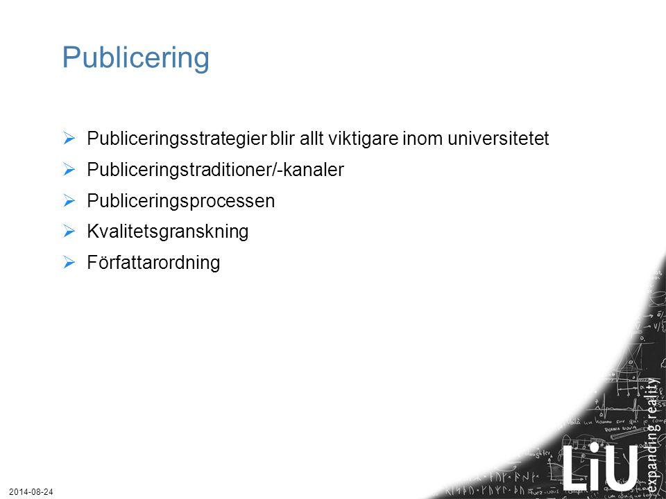 Publicering Publiceringsstrategier blir allt viktigare inom universitetet. Publiceringstraditioner/-kanaler.