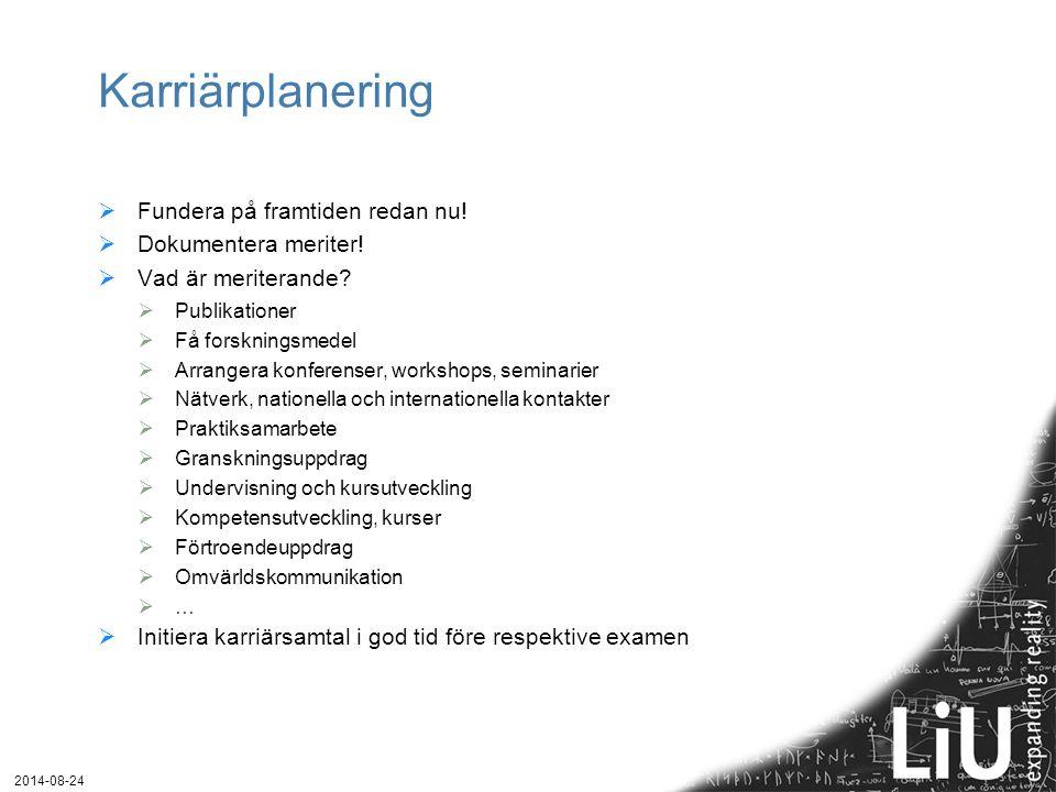 Karriärplanering Fundera på framtiden redan nu! Dokumentera meriter!