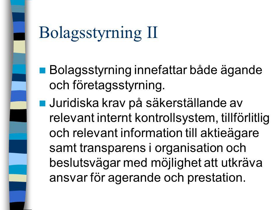 Bolagsstyrning II Bolagsstyrning innefattar både ägande och företagsstyrning.