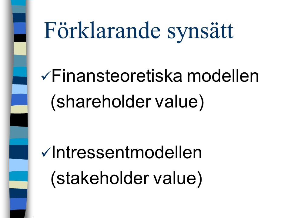 Förklarande synsätt Finansteoretiska modellen (shareholder value)