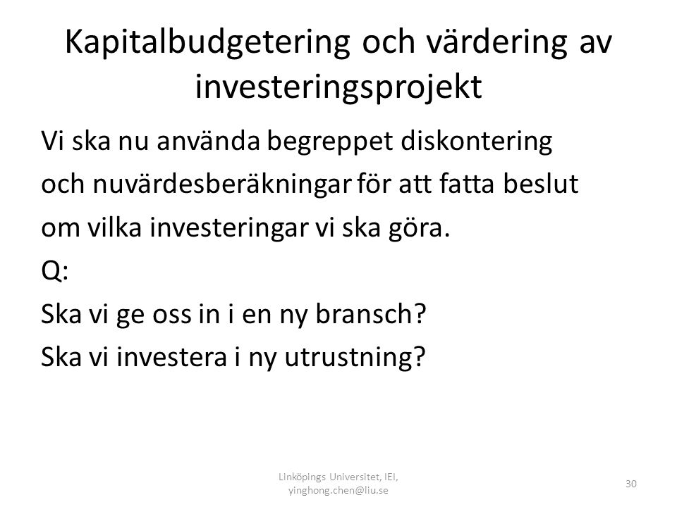 Kapitalbudgetering och värdering av investeringsprojekt
