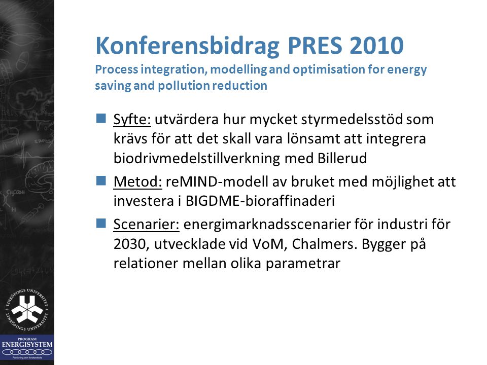 Konferensbidrag PRES 2010 Process integration, modelling and optimisation for energy saving and pollution reduction