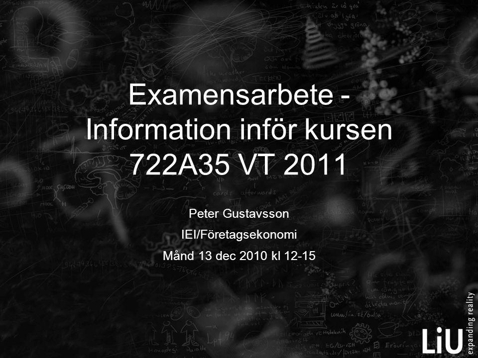 Examensarbete - Information inför kursen 722A35 VT 2011