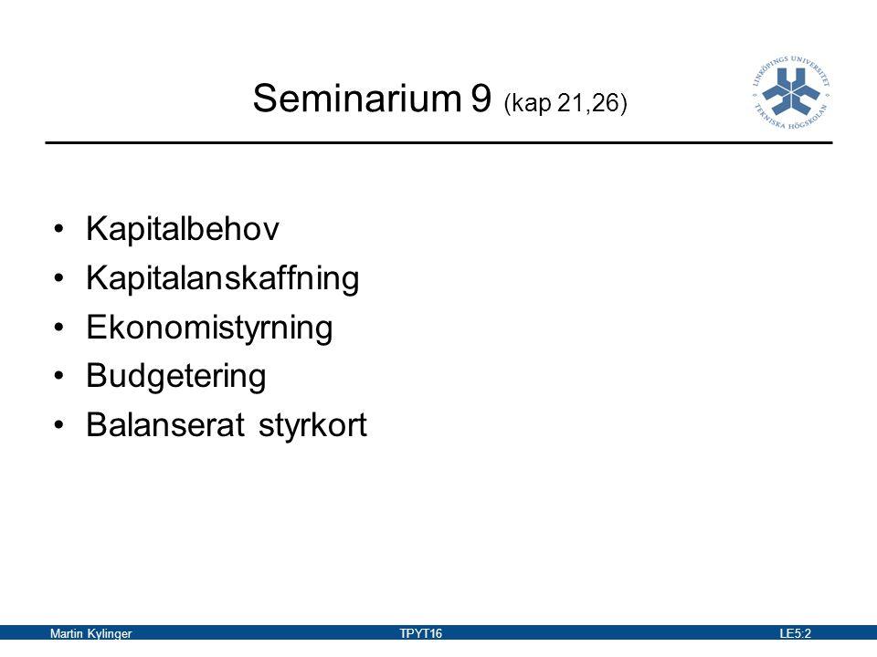 Seminarium 9 (kap 21,26) Kapitalbehov Kapitalanskaffning