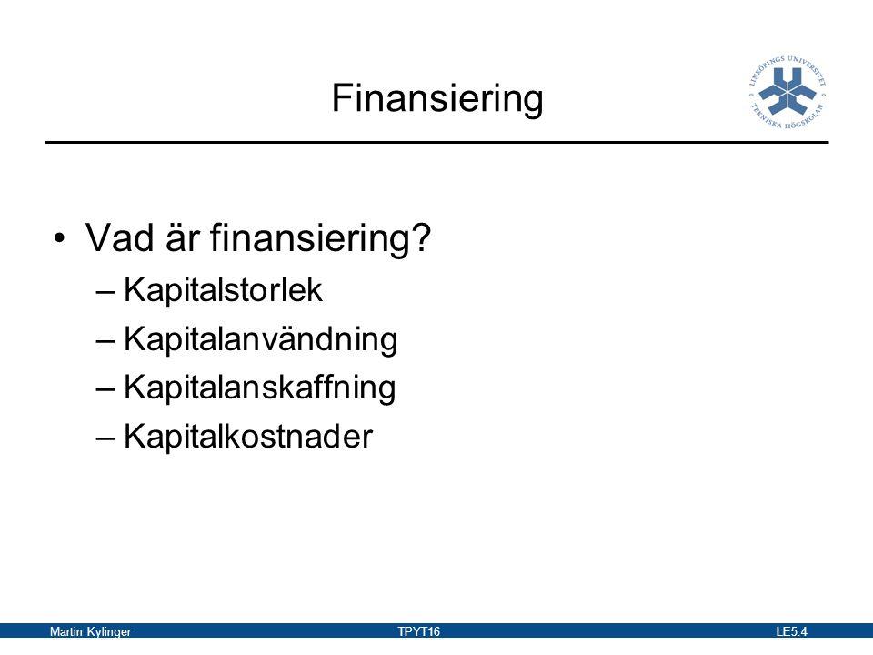 Finansiering Vad är finansiering Kapitalstorlek Kapitalanvändning