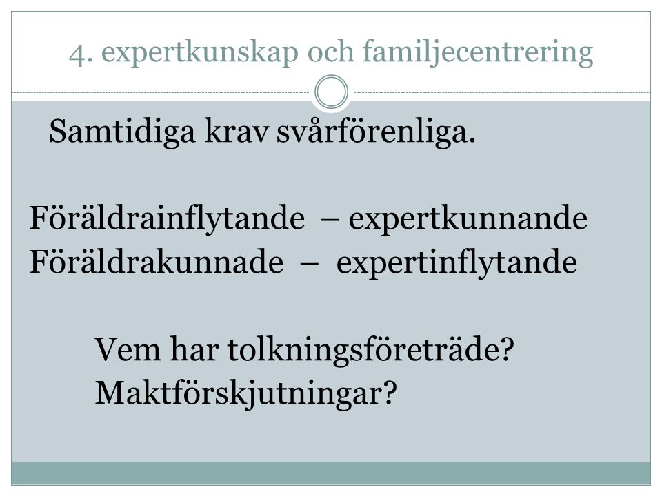 4. expertkunskap och familjecentrering