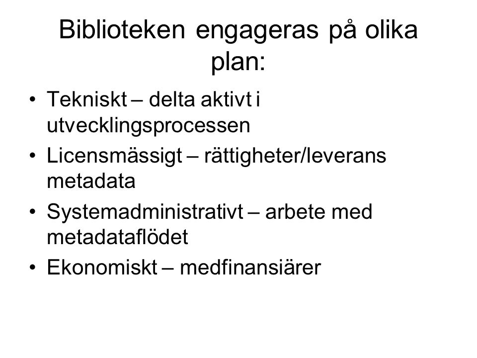 Biblioteken engageras på olika plan:
