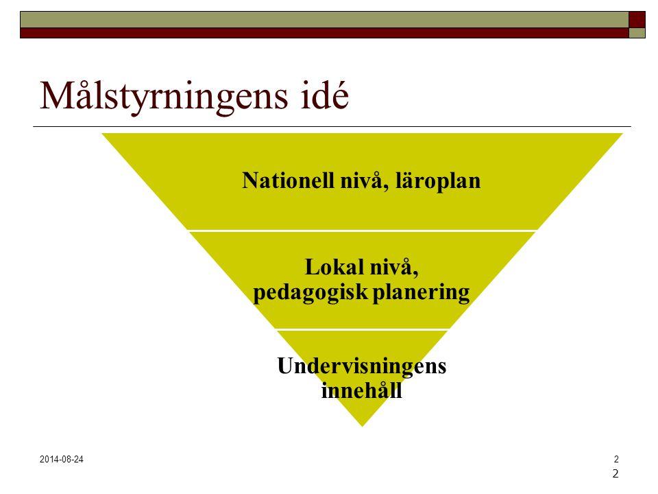 Målstyrningens idé 2 2017-04-06 Nationell nivå, läroplan