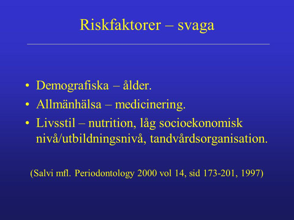 (Salvi mfl. Periodontology 2000 vol 14, sid 173-201, 1997)