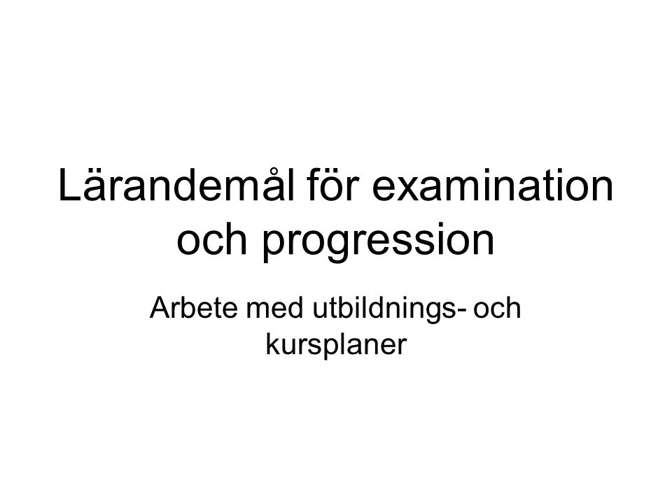 Lärandemål för examination och progression