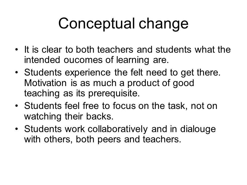 Conceptual change It is clear to both teachers and students what the intended oucomes of learning are.