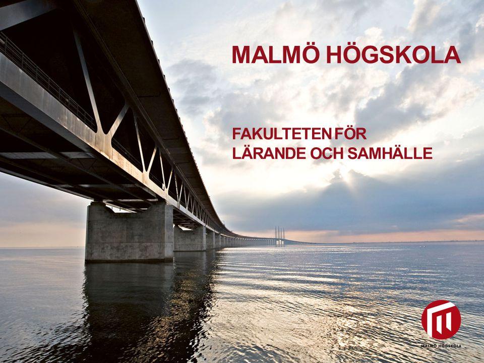 Malmö högskola Fakulteten för Lärande och samhälle