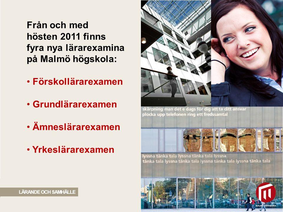 Från och med hösten 2011 finns fyra nya lärarexamina på Malmö högskola: