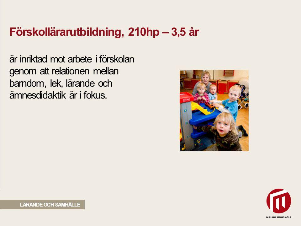Förskollärarutbildning, 210hp – 3,5 år är inriktad mot arbete i förskolan genom att relationen mellan barndom, lek, lärande och ämnesdidaktik är i fokus.