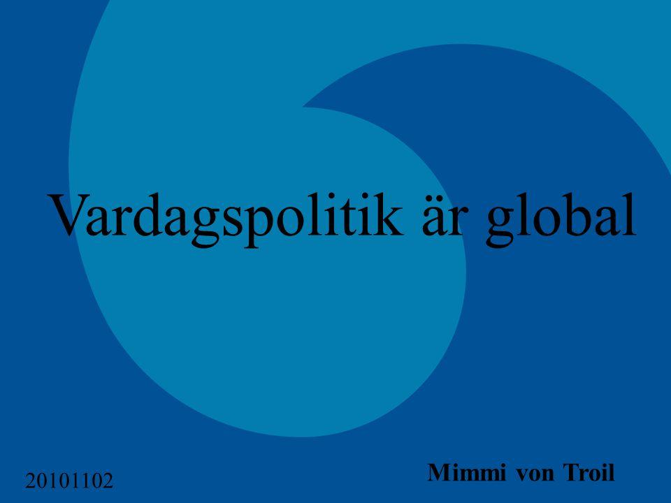 Vardagspolitik är global