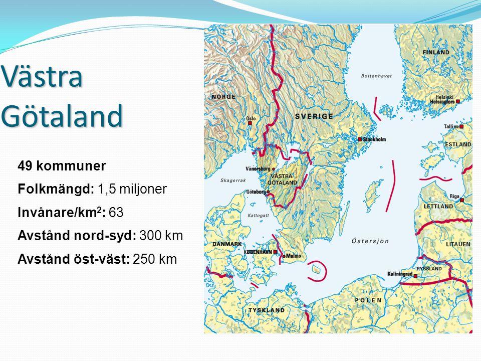 Västra Götaland 49 kommuner Folkmängd: 1,5 miljoner Invånare/km2: 63
