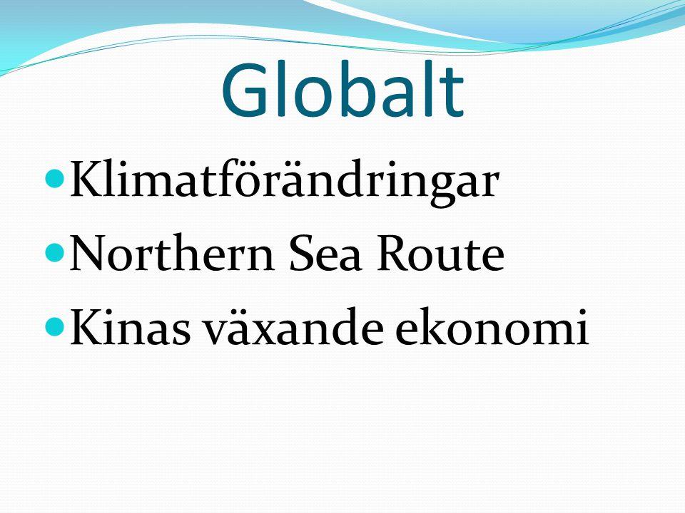 Globalt Klimatförändringar Northern Sea Route Kinas växande ekonomi